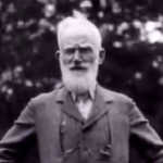 Bernard Shaw, euthanasia and death panel advocate, remarked:  You must all know half a dozen people at least who are no use in this world, who are more trouble than they are worth. Just put them there and say Sir, or Madam, now will you be kind enough to justify your existence?""